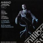 Ahmad Jamal - Complete Alhambra And Blackhawk Performances cd musicale di Ahmad Jamal
