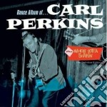 Carl Perkins - Dance Album / Whole Lotta Shakin' cd musicale di Carl Perkins