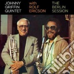 Johnny Griffin / Rolf Ericson - The Berlin Session cd musicale di Ericson r Griffin j