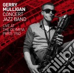 Gerry Mulligan - Concert Jazz Band - Live At The Olympia Paris 1960 cd musicale di Gerry Mulligan