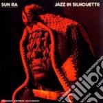 Sun Ra - Jazz In Silhouette cd musicale di Ra Sun
