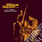 Charles Mingus / Eric Dolphy - The Complete Bremen Concert cd musicale di Charles Mingus