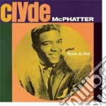 Clyde Mcphatter - Clyde / Rock & Roll cd musicale di Clyde Mcphatter