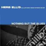 Herb Ellis - Nothing But Blues / Meets Jimmy Giuffre cd musicale di Herb Ellis