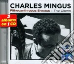 Charles Mingus - Pithecanthropus Erectus / The Clown cd musicale di Charles Mingus