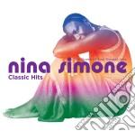 Nina Simone - Classic Hits cd musicale di Nina Simone