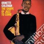 Ornette Coleman - The Shape Of The Jazz To Come cd musicale di Ornette Coleman
