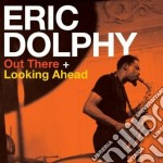 Eric Dolphy - Out There / Looking Ahead cd musicale di Eric Dolphy