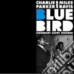 Charlie Parker / Miles Davis - Bluebird - Legendary Savoy Sessions cd musicale di Davi Parker charlie