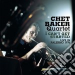 Chet Baker - I Can't Get Started - Live In Palermo 1976 cd musicale di Chet Baker