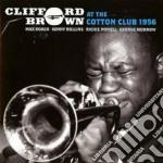 Brown Clifford - At The Cotton Club 1956 cd musicale di Clifford Brown