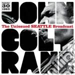 John Coltrane - The Unissued Seattle Broadcast cd musicale di John Coltrane