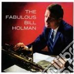 Bill Holman - The Fabulous / Kenton Presents Bill Holman cd musicale di Bill Holman
