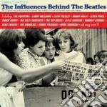 The influences behind the beatles cd musicale di Artisti Vari