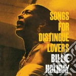 Billie Holiday - Songs For Distingue Lovers / Body And Soul cd musicale di Billie Holiday