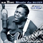 B.B. King - Singin' The Blues / More cd musicale di B.b. King