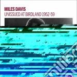 Miles Davis - Unissued At Birdland 1952-59 cd musicale di Miles Davis