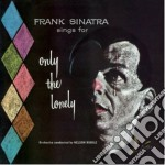Frank Sinatra - Only The Lonely cd musicale di Frank Sinatra