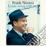 Frank Sinatra - Come Swing With Me! / Swing Along With Me cd musicale di Frank Sinatra