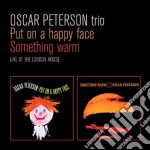 Oscar Peterson - Put On A Happy Face / Something Warm cd musicale di Oscar Peterson