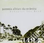 Pannonia Allstars Ska Orchestra - Budapest Ska Mood cd musicale di Pannonia allstars sk