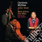 Carmen Mcrae - After Glow / Mad About The Man cd musicale di Carmen Mcrae