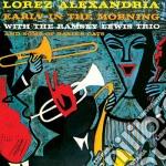 Lorez Alexandria - Early In The Morning / Deep Roots cd musicale di Lorez Alexandria