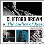 Clifford Brown & The Ladies Of Jazz - Complete Recordings cd musicale di Brown clifford & the