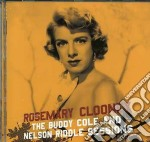 Rosemary Clooney  - The Buddy Cole & Nelson Riddle Sessions cd musicale di Rosemary Clooney