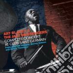 Art Blakey - Complete Concert At Club Saint Germain cd musicale di Art Blakey