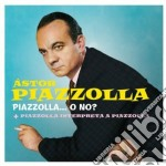 Astor Piazzolla - Piazzolla... O No? / Piazzolla Interpreta Piazzolla cd musicale di Astor Piazzolla