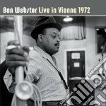 Ben Webster  - Live In Vienna 1972 cd musicale di Ben Webster