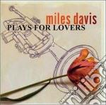 Miles Davis - Plays For Lovers cd musicale di Miles Davis