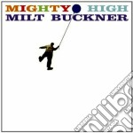 Milt Buckner - Mighty High / Midnight Mood cd musicale di Buckner Milt