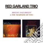 Red Garland - Bright And Breezy / The Nearness Of You cd musicale di Red Garland