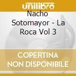 LA ROCA VOL.3 cd musicale di SOTOMAYOR NACHO