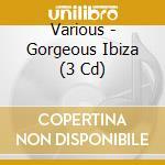 Gourgeous ibiza + dvd cd musicale di Artisti Vari