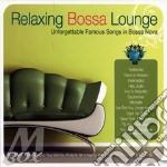 RELAXING BOSSA LOUNGE cd musicale di ARTISTI VARI