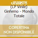 (LP VINILE) Ginferno-mondo totale dlp lp vinile di Ginferno