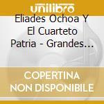 GRANDES EXITOS cd musicale di ELIADES OCHOA CUARTE