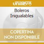 BOLEROS INIGUALABLES cd musicale di CHUCHO VALDES & IRAK