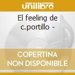 El feeling de c.portillo - cd musicale