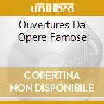 OUVERTURES DA OPERE FAMOSE cd musicale