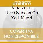 Baba Zula - Uec Oyundan On Yedi Muezi cd musicale