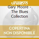 Gary Moore - The Blues Collection cd musicale di Gary Moore
