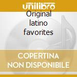 Original latino favorites cd musicale
