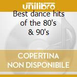 Best dance hits of the 80's & 90's cd musicale
