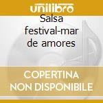 Salsa festival-mar de amores cd musicale