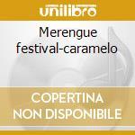 Merengue festival-caramelo cd musicale