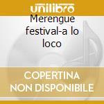 Merengue festival-a lo loco cd musicale